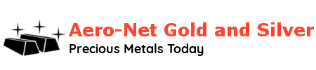 Aero-Net Gold and Silver | Precious Metals Today
